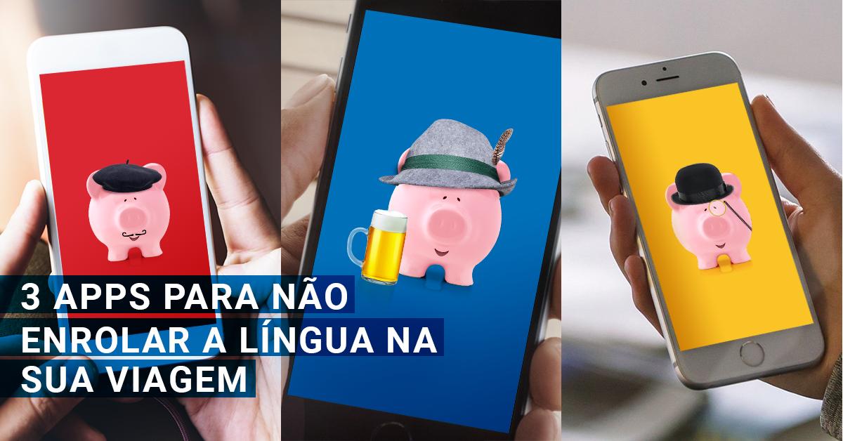 3 apps para não enrolar a língua na sua viagem!