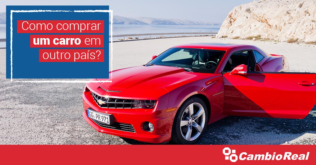 Como comprar um carro morando em outro país?