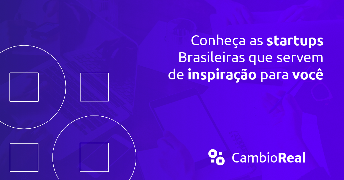 Conheça Startups criadas por brasileiros que servem de inspiração para você