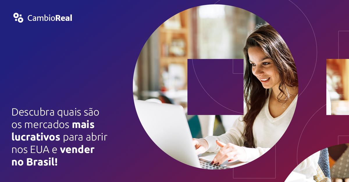 Descubra quais são os mercados mais lucrativos para abrir nos EUA e vender no Brasil!