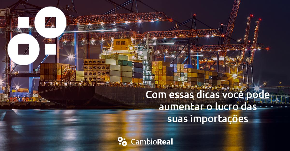 Com essas dicas você vai aumentar o lucro das suas importações