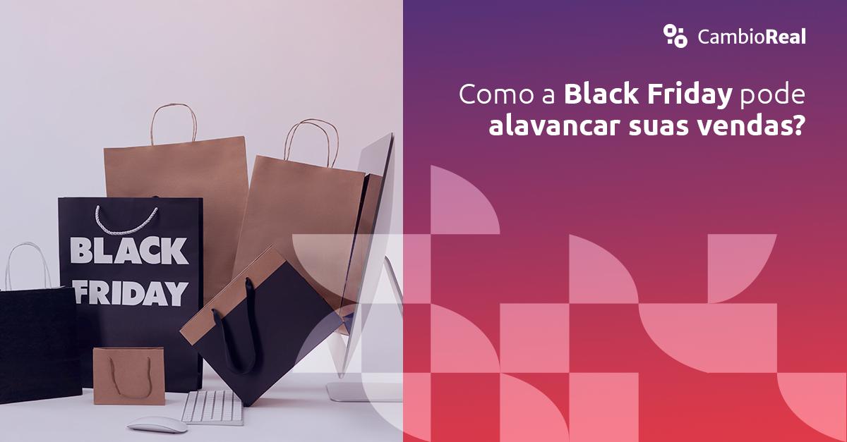 Como a Black Friday pode alavancar suas vendas?