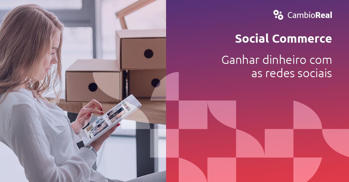 Social Commerce – A sua empresa nas redes sociais