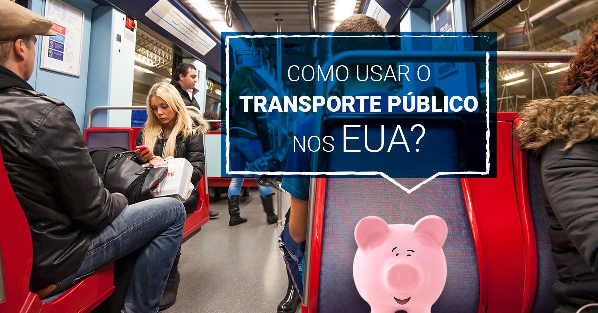 Como usar o transporte público nos EUA?