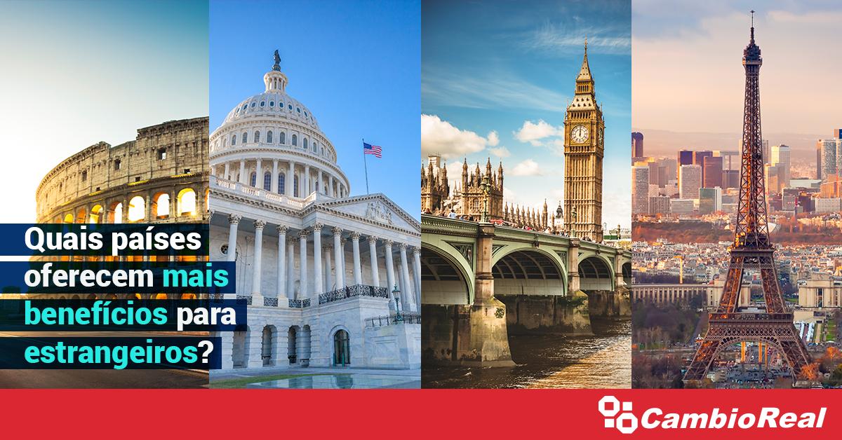 Benefícios para estrangeiros: conheça os países que se destacam!