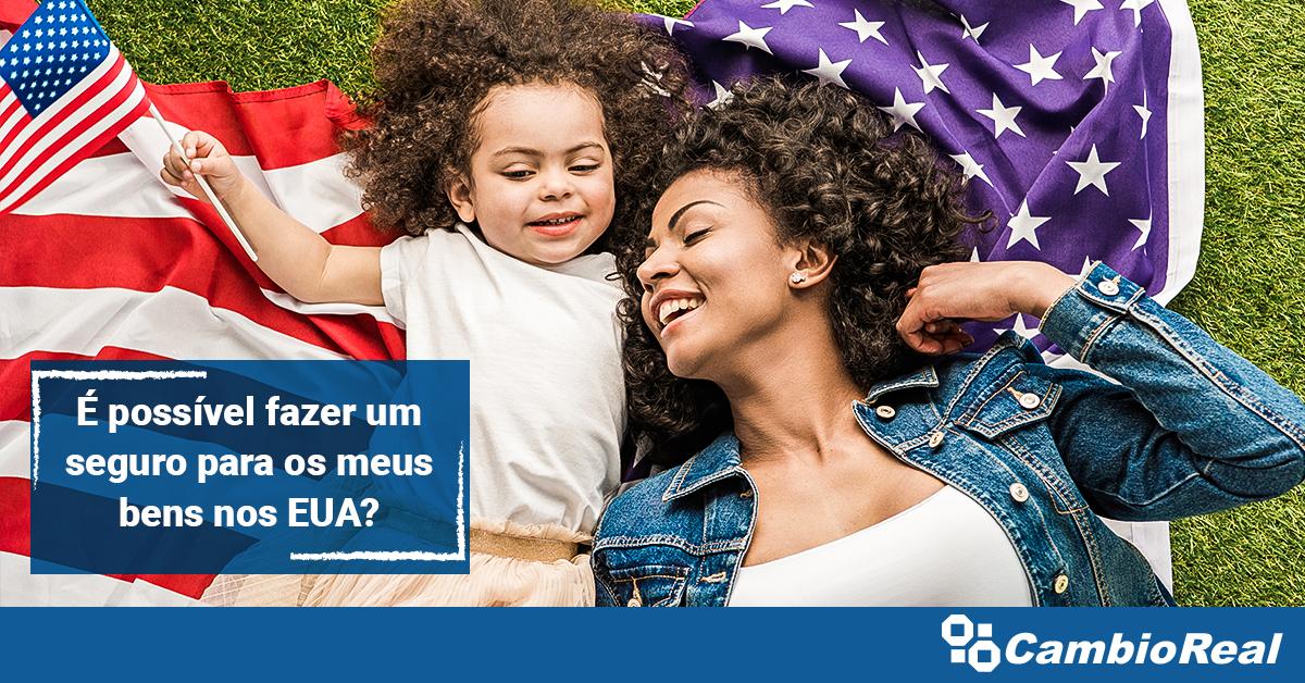 É possível fazer um seguro para os meus bens nos EUA?