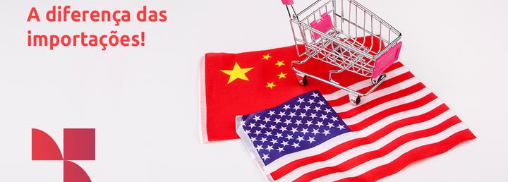 China ou Estados Unidos: A diferença das importações!