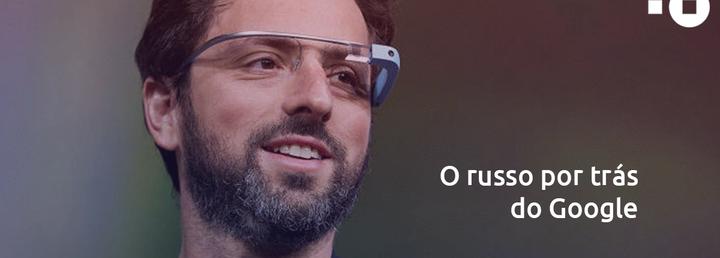 Sergey Brin – O russo que fundou o Google