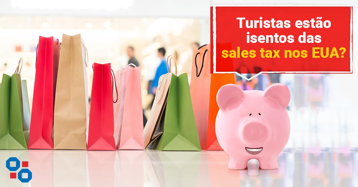 Turistas estão isentos das sales tax nos EUA?